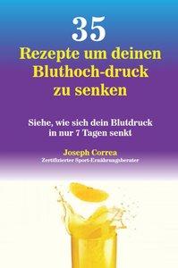 35 Rezepte um deinen Bluthoch-druck zu senken