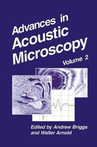 Advances in Acoustic Microscopy