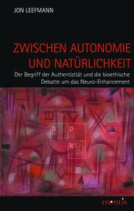 Zwischen Autonomie und Natürlichkeit