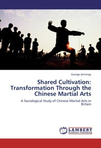 Shared Cultivation: Transformation Through the Chinese Martial A