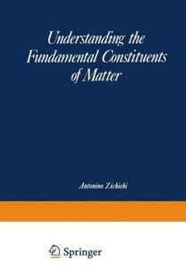Understanding the Fundamental Constituents of Matter
