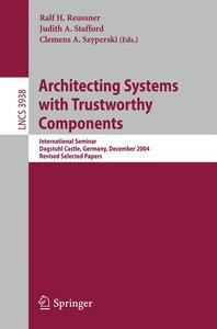 Architecting Systems with Trustworthy Components