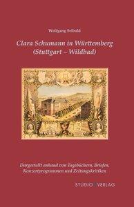 Clara Schumann in Württemberg (Stuttgart und Wildbad)