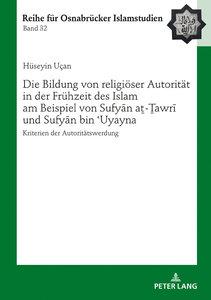 Die Bildung von religiöser Autorität in der Frühzeit des Islam a
