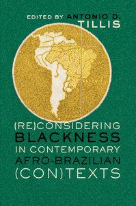 (Re)Considering Blackness in Contemporary Afro-Brazilian (Con)Te