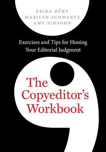 The Copyeditor\'s Workbook: Exercises and Tips for Honing Your E