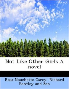 Not Like Other Girls A novel