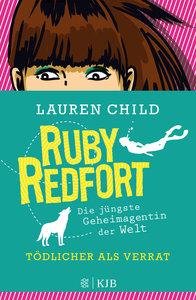 Ruby Redfort 06 - Tödlicher als Verrat