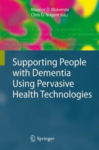 Supporting People with Dementia Using Pervasive Health Technolog