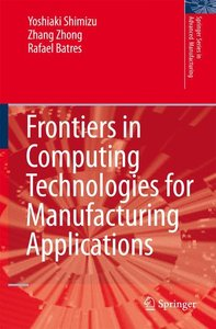 Frontiers in Computing Technologies for Manufacturing Applicatio