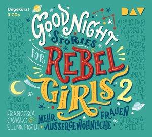 Good Night Stories for Rebel Girls - Teil 2: Mehr außergewöhnlic