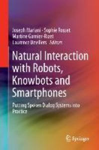 Natural Interaction with Robots, Knowbots and Smartphones