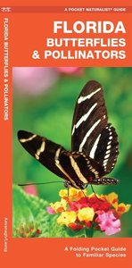 Florida Butterflies & Pollinators: A Folding Pocket Guide to Fam