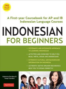 Indonesian for Beginners: A First Year Coursebook for AP and Ib