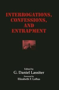 Interrogations, Confessions, and Entrapment