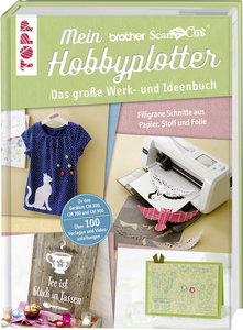 Mein Brother ScanNCut Hobbyplotter. Mit Online-Videos und Plotte