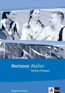 Horizons Atelier. Bilinguale Module. Oberstufe