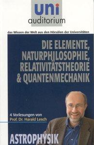 Die Elemente, Naturphilosophie, Relativitätstheorie & Quantenmec