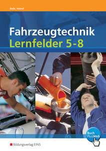Fahrzeugtechnik Lernfelder 5 - 8 Arbeitsheft mit CD-ROM