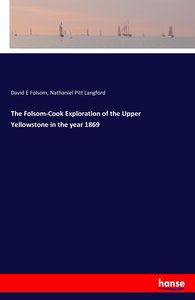 The Folsom-Cook Exploration of the Upper Yellowstone in the year