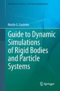 Guide to Dynamic Simulations of Rigid Bodies and Particle System