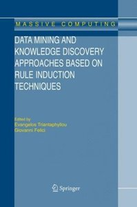 Data Mining and Knowledge Discovery Approaches Based on Rule Ind
