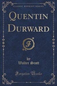 Quentin Durward (Classic Reprint)