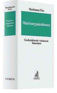 Arbeitsrecht und Compliance in Matrixorgansationen