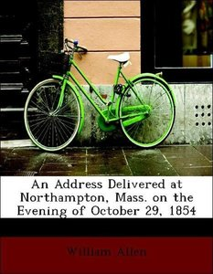 An Address Delivered at Northampton, Mass. on the Evening of Oct