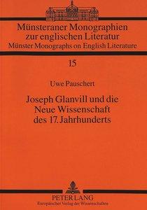 Joseph Glanvill und die Neue Wissenschaft des 17. Jahrhunderts