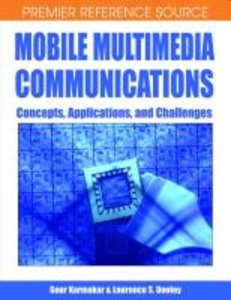 Mobile Multimedia Communications: Concepts, Applications, and Ch