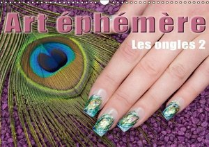 Art éphémère - Les ongles 2 (Calendrier mural 2015 DIN A3 horizo