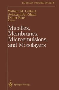 Micelles, Membranes, Microemulsions, and Monolayers