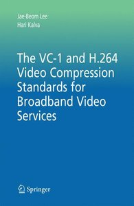 The VC-1 and H.264 Video Compression Standards for Broadband Vid