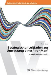 """Strategischer Leitfaden zur Umsetzung eines """"IronMan"""""""