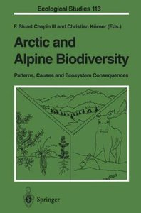 Arctic and Alpine Biodiversity: Patterns, Causes and Ecosystem C