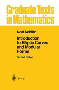 Introduction to Elliptic Curves and Modular Forms