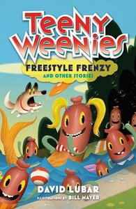 Teeny Weenies: Freestyle Frenzy: And Other Stories