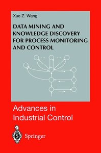 Data Mining and Knowledge Discovery for Process Monitoring and C