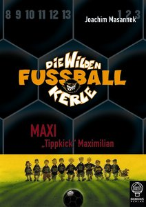 Die Wilden Fussballkerle 07. Maxi ' Tippkick' Maximilian