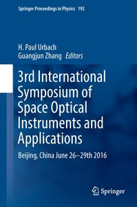 3rd International Symposium of Space Optical Instruments and App