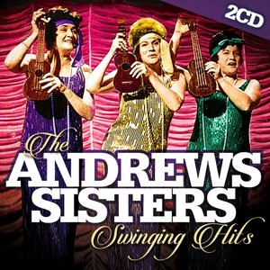 The Andrews Sisters Swinging Hits