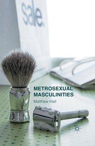 Metrosexual Masculinities