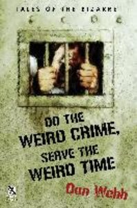 Do the Weird Crime, Serve the Weird Time