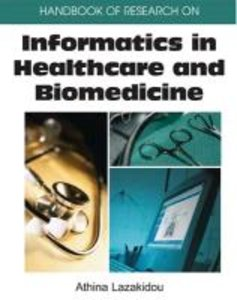Handbook of Research on Informatics in Healthcare and Biomedicin