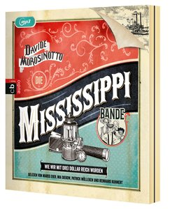 Die Mississippi-Bande. Wie wir mit drei Dollar reich wurden.