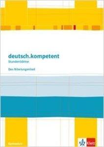 deutsch.kompetent - Stundenblätter. Das Niebelungenlied. Kopierv