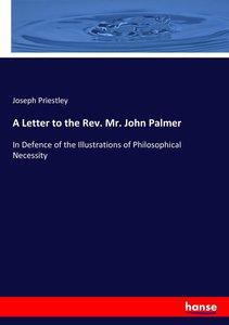 A Letter to the Rev. Mr. John Palmer