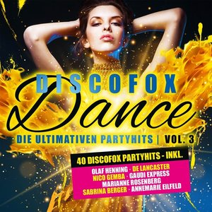 Discofox Dance Vol.3 Die Ultimativen Party Hits