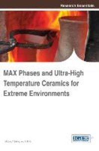 Max Phases and Ultra-High Temperature Ceramics for Extreme Envir